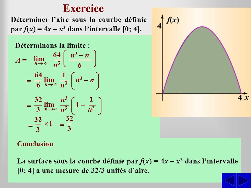 Exercice ∆x. = 4. n. Déterminer l'aire sous la courbe définie par f(x) = 4x – x2 dans l'intervalle [0; 4].